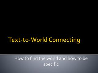 Text-to-World Connecting