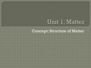 Unit 1: Matter