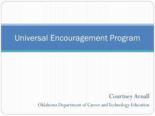 Universal Encouragement Program