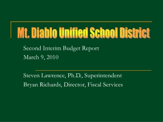 Second Interim Budget Report March 9, 2010 Steven Lawrence, Ph.D., Superintendent
