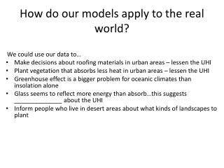 How do our models apply to the real world?