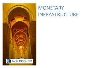 MONETARY INFRASTRUCTURE