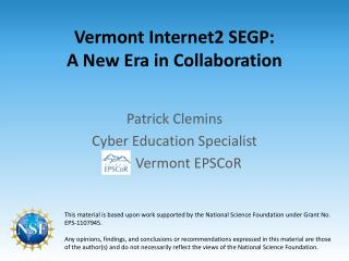 Vermont Internet2 SEGP: A New Era in Collaboration