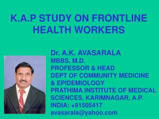 BOTTLENECKS OF TB CONTROL IN INDIA AND SOLUTIONS &  K.A.P STUDY ON FRONTLINE  HEALTH WORKERS