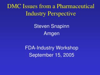DMC Issues from a Pharmaceutical Industry Perspective