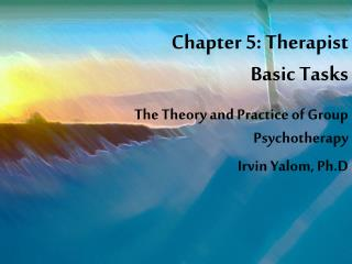 Chapter 5: Therapist  Basic Tasks
