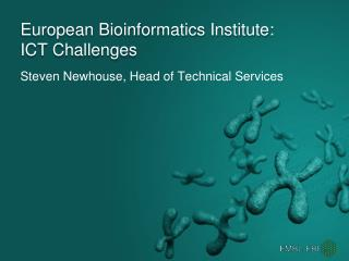 European Bioinformatics Institute: ICT Challenges