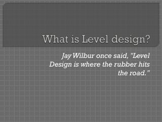 What is Level design?