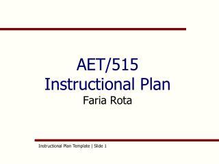 AET/515 Instructional Plan Faria Rota