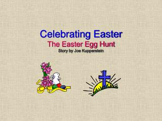 Celebrating Easter The Easter Egg Hunt Story by Joe Kupperstein