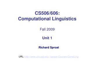 CS506/606:  Computational Linguistics Fall 2009 Unit 1