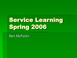 Service Learning Spring 2006
