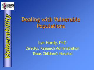 Dealing with Vulnerable Populations