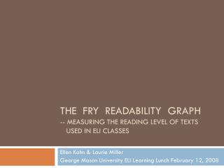 THE  Fry  Readability  GRAPH -- Measuring the reading level of texts        used in ELI Classes