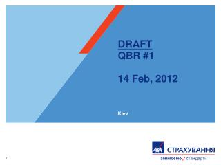 DRAFT QBR # 1 14 Feb , 2012