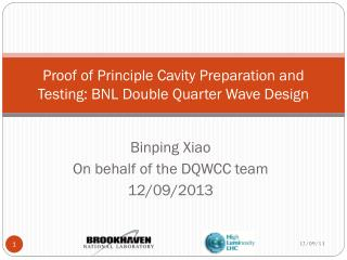 Proof of Principle  Cavity Preparation  and  Testing : BNL  Double Quarter Wave  Design