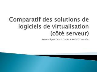 Comparatif des solutions de logiciels de  virtualisation  (côté serveur)
