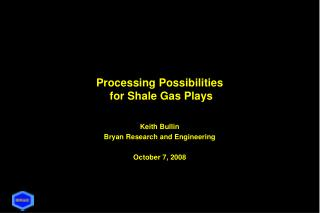 Processing Possibilities  for Shale Gas Plays