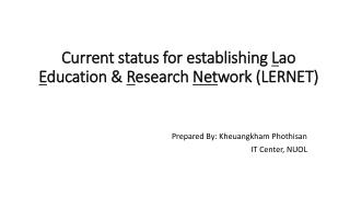 Current status  for establishing  L ao  E ducation &  R esearch  Net work (LERNET)