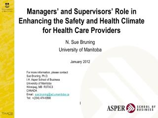 N. Sue Bruning University of Manitoba January 2012 For more information, please contact: