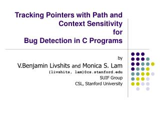 Tracking Pointers with Path and Context Sensitivity for Bug Detection in C Programs