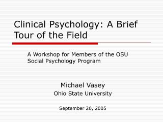 Clinical Psychology: A Brief Tour of the Field