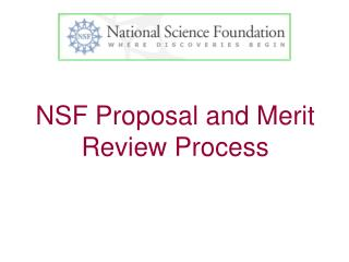 NSF Proposal and Merit Review Process