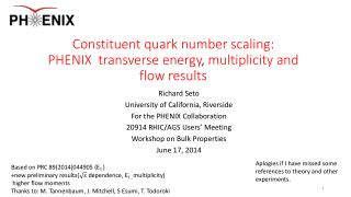 Constituent  quark number  scaling: PHENIX   transverse energy ,  multiplicity and flow  results