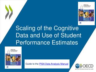 Scaling of the Cognitive Data and Use of Student Performance Estimates