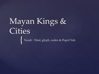 Mayan Kings & Cities