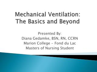 Mechanical Ventilation:   The  Basics and Beyond