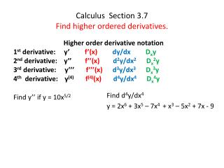 Calculus  Section 3.7 Find higher ordered derivatives.