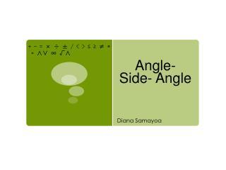 Angle- Side- Angle