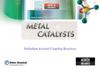 Palladium Assisted Coupling Reactions