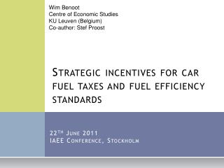 Strategic incentives for car fuel taxes and fuel efficiency standards