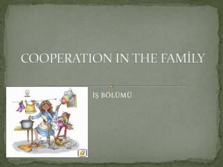 COOPERATION IN THE FAMİLY