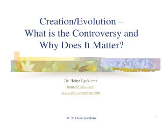 Creation/Evolution – What is the Controversy and Why Does It Matter?