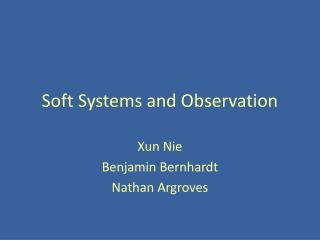 Soft Systems and Observation
