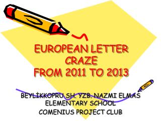 EUROPEAN LETTER CRAZE FROM 2011 TO 2013