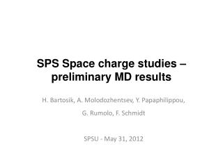 SPS Space charge studies –  preliminary MD results
