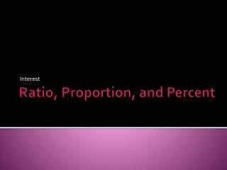 Ratio, Proportion, and Percent