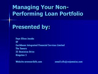 Managing Your Non-Performing Loan Portfolio Presented by: