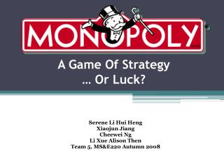 A Game  O f Strategy … Or Luck?