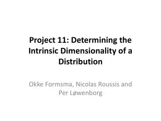 Project 11: Determining the Intrinsic Dimensionality of a Distribution