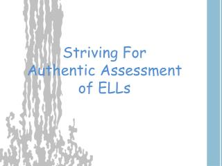 Striving For Authentic Assessment of ELLs