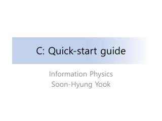 C: Quick-start guide
