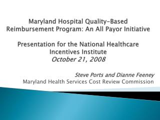 Steve Ports and Dianne Feeney Maryland Health Services Cost Review Commission