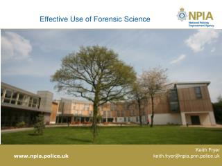 Effective Use of Forensic Science