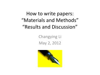 "How to write papers: ""Materials and Methods""  ""Results and Discussion"""