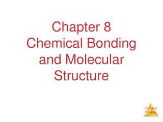 Chapter 8 Chemical Bonding and Molecular Structure